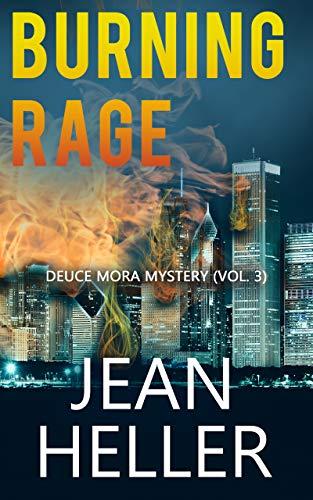 Burning Rage (The Deuce Mora Series Book 3) by [Heller, Jean]