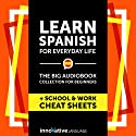 Learn Spanish for Everyday Life - the Big Audiobook Collection for Beginners Speech by  Innovative Language Learning LLC Narrated by  SpanishPod101.com