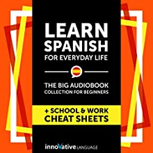 Learn Spanish for Everyday Life - the Big Audiobook Collection for Beginners Discours Auteur(s) :  Innovative Language Learning LLC Narrateur(s) :  SpanishPod101.com