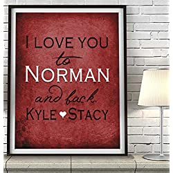 """I Love You to Norman and Back"" Oklahoma ART PRINT, Customized & Personalized UNFRAMED, Wedding gift, Valentines day gift, Christmas gift, Graduation gift, All Sizes"