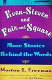 Even-Steven and Fair and Square, Morton S. Freeman, 0452270677