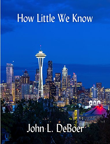 How Little We Know by [DeBoer, John L.]