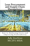 Lean Procurement and Supply Chain Management: Key to Reducing Costs and Improving Profitability
