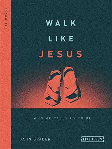 Walk Like Jesus: Who He Calls Us to Be (Like Jesus Series) (Group Publishing Walk With Jesus)