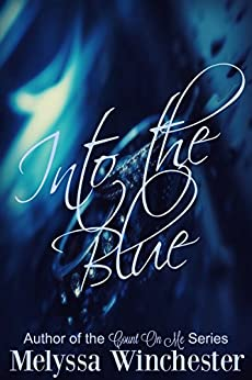 Into the Blue (Black & Blue Book 2) by [Winchester, Melyssa]