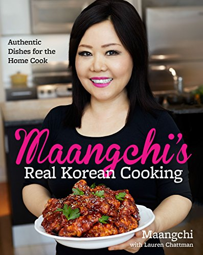 Maangchi's Real Korean Cooking: Authentic Dishes for the Home Cook ()
