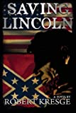 Saving Lincoln, Rob Kresge, 0988539527