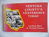 img - for Ventura County's Yesterdays Today: Looking Back at Ventura County book / textbook / text book
