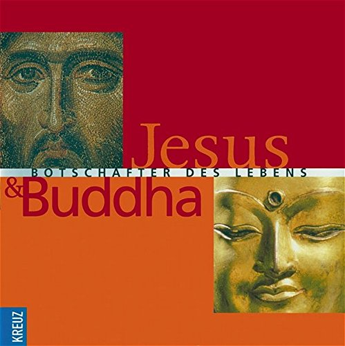 Jesus und Buddha: Botschafter des Lebens Gebundenes Buch – 1. September 2003 Marcus Borg Kreuz Verlag 3783123194 MAK_VRG_9783783123197