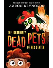 The Incredibly Dead Pets of Rex Dexter (The Incredibly Dead Pets of Rex Dexter, 1)