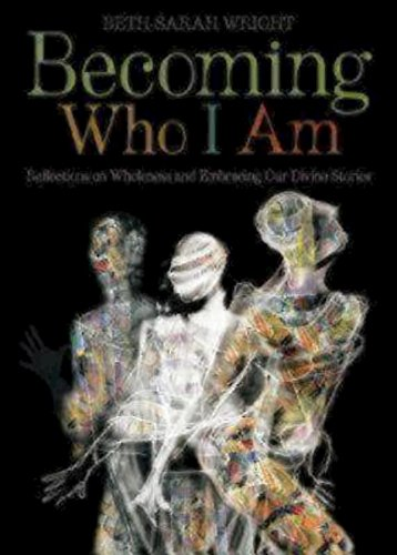 Search : Becoming Who I Am: Reflections on Wholeness and Embracing Our Divine Stories