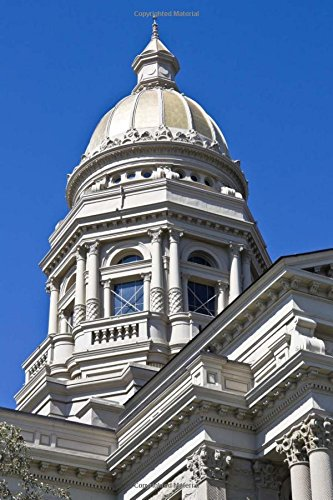 Wyoming State Capitol Building in Cheyenne Journal: 150 page lined notebook/diary
