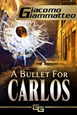 A Bullet For Carlos — A Connie Gianelli Mystery (Blood Flows South Book 1)