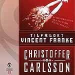 Tilfældet Vincent Franke | Christoffer Carlsson