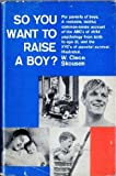 img - for So You Want to Raise a Boy? book / textbook / text book