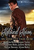 Historical Heroes: Six Seductive Tales
