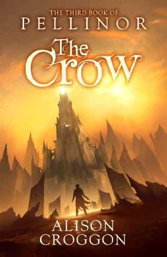 Download [The Crow: The Third Book of Pellinor] (By: Alison Croggon) [published: June, 2012] PDF