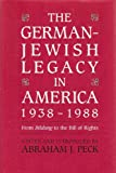 The German-Jewish Legacy in America, 1938-1988 : From Bildung to the Bill of Rights, , 0814322638