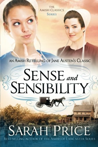 Sense and Sensibility: An Amish Retelling of Jane Austen's Classic (The Amish Classics)