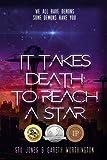 It Takes Death to Reach a Star (It Takes Death To Reach A Star, Book I)