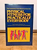 Physical Fitness for Practically Everybody
