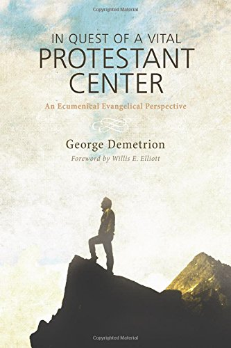 Download In Quest of a Vital Protestant Center: An Ecumenical Evangelical Perspective pdf