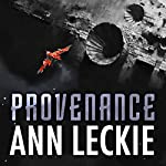 Provenance | Ann Leckie