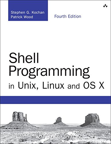 Shell Programming in Unix, Linux and OS X: The Fourth Edition of Unix Shell Programming (4th Edition) (Developer's Library) by Addison-Wesley Professional