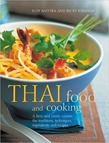 Kindle ebooks best seller téléchargement gratuit Thai Food & Cookiing: A fiery and exotic cuisine: the traditions, techniques, ingredients and 180 recipes by Bastyra, Judy, Johnson, Becky (2012) Paperback ePub