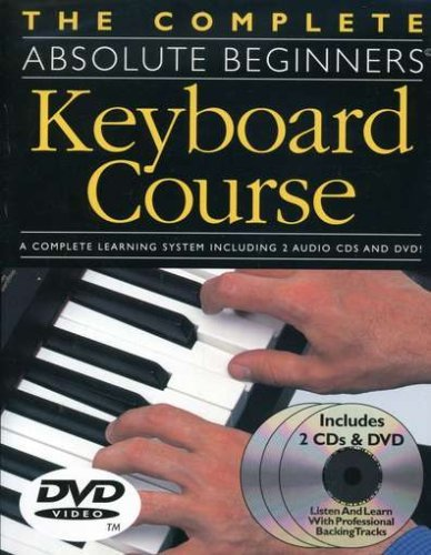 THE COMPLETE ABSOLUTE BEGINNERS KEYBOARD COURSE BOOK/CD/DVD PACK KBD by Various (2002-09-26)