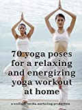 70 yoga poses for a relaxing and energizing yoga workout at home