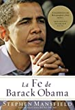 la fe de barack obama the faith of barack obama spanish edition