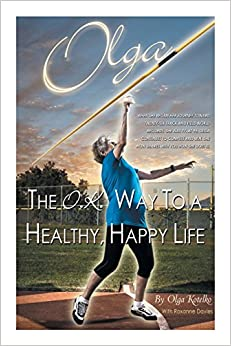 Olga - The O.K. Way to a Healthy, Happy Life