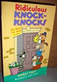 img - for Ridiculous Knock-Knocks & Super Silly Riddles (Flip Book! Two Books in One!) book / textbook / text book