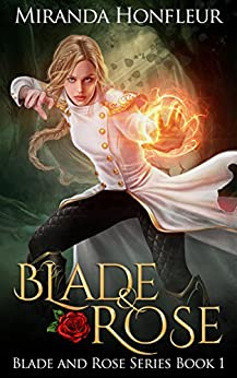 Blade & Rose (Blade and Rose Book 1) by [Honfleur, Miranda]
