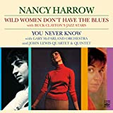 Nancy Harrow. Wild Women Don t Have the Blues / You Never Know