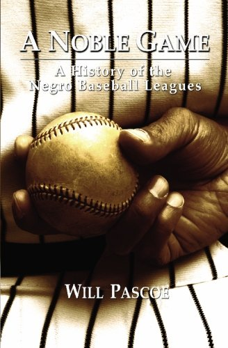Search : A Noble Game:  A History of the Negro Baseball Leagues