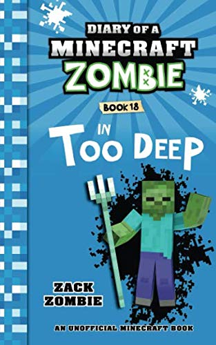 Diary of a Minecraft Zombie Book 18: In Too Deep ()