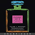 The Secret of Chanel No. 5: The Intimate History of the World's Most Famous Perfume | Tilar J. Mazzeo
