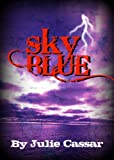 Sky Blue (The Ruby Blue Series Book 3)