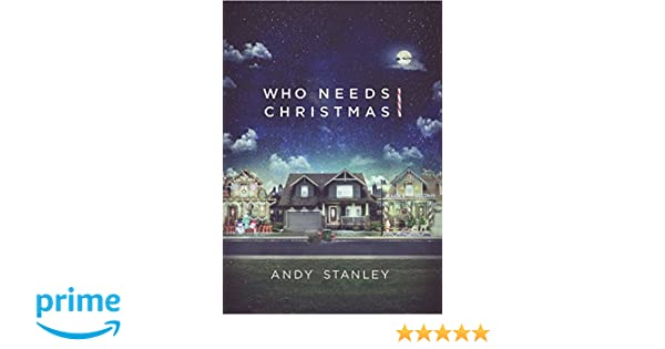 Com Who Needs Christmas Series Dvd Andy Stanley North Point Resources S Tv