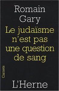 Le judaïsme n'est pas une question de sang par Romain Gary