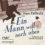 Ein Mann will nach oben: Die Frauen und der Träumer | Hans Fallada