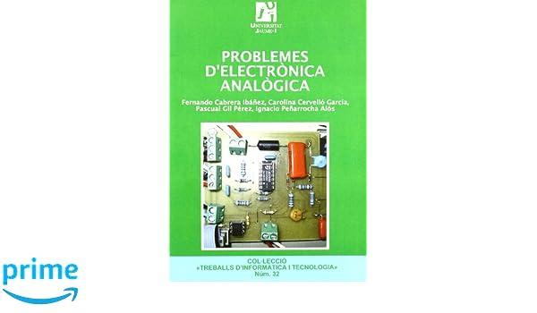 Problemes delectrònica analògica. Treballs dinformàtica i tecnologia: Amazon.es: Fernando Cabrera Ibánez: Libros