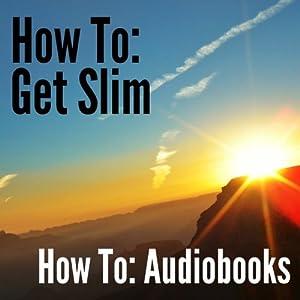 How To: Get Slim Audiobook