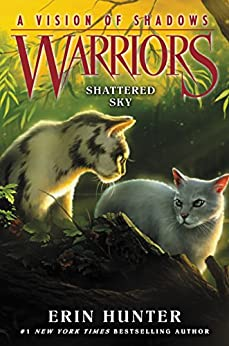 Warriors: A Vision of Shadows #3: Shattered Sky by [Hunter, Erin]