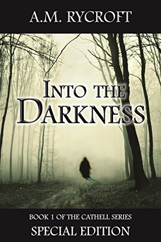 Into the Darkness (Special Edition) (Cathell Book 1) by [Rycroft, A.M.]