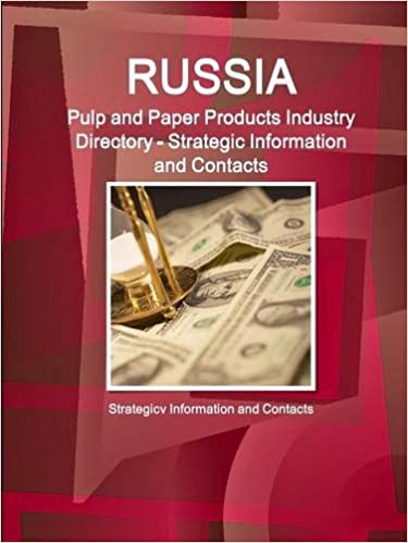 Russia Pulp and Paper Products Industry Directory - Strategic Information and Contacts