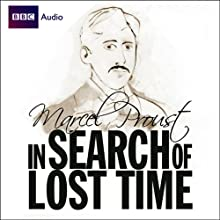 In Search of Lost Time (Dramatized) Radio/TV Program by Marcel Proust Narrated by James Wilby, Jonathan Firth, Harriet Walter, Imogen Stubbs, Corin Redgrave