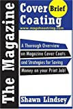 The Magazine Cover Coating Brief